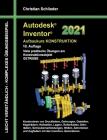 Autodesk Inventor 2021 - Aufbaukurs Konstruktion: Viele praktische Übungen am Konstruktionsobjekt GETRIEBE Cover Image