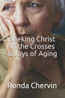 Seeking Christ in the Crosses & Joys of Aging Cover Image