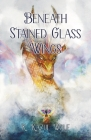 Beneath Stained Glass Wings Cover Image