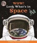 Wow! Look What's in Space! Cover Image