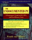 The Undocumented PC: A Programmer's Guide to I/O, CPUs, and Fixed Memory Areas Cover Image