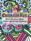 Color For Fun Adult Coloring Book: Stress Relieving Patterns Cover Image