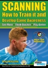 SCANNING - How to Train it and Develop Game Awareness: See More, Think Quicker, Play better Cover Image