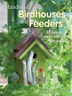 Handmade Birdhouses and Feeders: 35 projects to attract birds into your garden Cover Image
