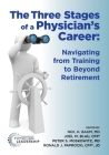 The Three Stages of a Physician's Career: Navigating from Training to Beyond Retirement Cover Image