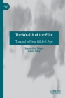 The Wealth of the Elite: Toward a New Gilded Age Cover Image