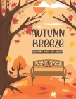 Autumn Breeze Coloring Book: A Coloring Book for Adults Featuring Relaxing Autumn Scenes and Cute Farm Animals Perfect as Gift Ideas for Women and Cover Image