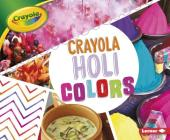 Crayola: Holi Colors (Crayola (R) Holiday Colors) Cover Image