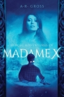 The Heroic Adventures of Madame X Cover Image