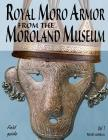 Royal Moro Armor From The Moroland Museum Cover Image