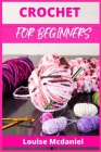 Crochet for Beginners: The Ultimate Easy-to-Follow Guide, With Patterns, and Magazine-Style Pictures to Learn Knitting and Crochet. Blanket, Cover Image