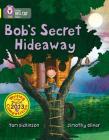 Bob's Secret Hideaway (Collins Big Cat) Cover Image