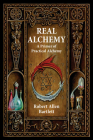 Real Alchemy: A Primer of Practical Alchemy Cover Image