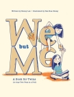 We, but Me: A Book for Twins (or Any Two Peas in a Pod) Cover Image