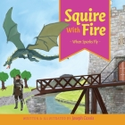Squire With Fire: When Sparks Fly Cover Image