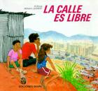La Calle Es Libre = The Street is Free Cover Image