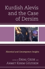 Kurdish Alevis and the Case of Dersim: Historical and Contemporary Insights Cover Image