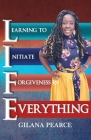 L.I.F.E. Learning To Initiate Forgiveness In Everything Cover Image