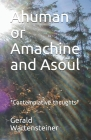 Ahuman or Amachine and Asoul: *Contemplative thoughts* Cover Image
