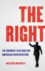 The Right: The Hundred Year War for American Conservatism Cover Image
