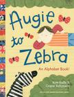 Augie to Zebra: An Alphabet Book! Cover Image