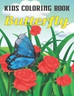 Kids Coloring Book Butterfly: A Butterfly Coloring Book. Butterfly Coloring Book For Kids.49 Color Paper Pages. 8.5 in x 11 in V0l-1 Cover Image