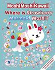 MoshiMoshiKawaii: Where Is Strawberry Mermaid Moshi? Cover Image