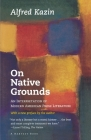 On Native Grounds: An Interpretation Of Modern American Prose Literature Cover Image