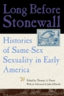 Long Before Stonewall: Histories of Same-Sex Sexuality in Early America Cover Image