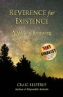 Reverence for Existence: A Way of Knowing Cover Image