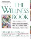 The Wellness Book: The Comprehensive Guide to Maintaining Health and Treating Stress-Related Illness Cover Image