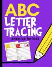 ABC Letter Tracing Practice for Kids: Alphabet Learning for Preschool and Kindergarten Cover Image