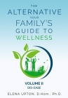 The Alternative: Your Family's Guide To Wellness, Volume II Dis-EASE Cover Image