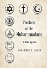 Problems of the Muhammadans: A Wake-Up Call Cover Image