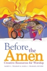 Before the Amen: Creative Resources for Worship Cover Image