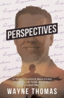 Perspectives: 17 Things I Learned About Living Your Best Life While Battling a Terminal Illness Cover Image