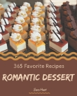 365 Favorite Romantic Dessert Recipes: Keep Calm and Try Romantic Dessert Cookbook Cover Image