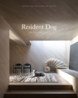 Resident Dog (Volume Two): Incredible Homes and the Dogs Who Live There Cover Image