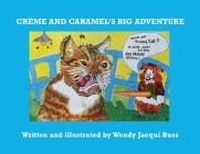 Crème and Caramel's Big Adventure: The tale of two brave little guinea pigs who stared into the Jaws of Death and lived to tell the tale. Cover Image