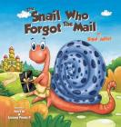 The Snail Who Forgot The Mail: Children Bedtime Story Picture Book Cover Image