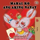 Mahal Ko ang Aking Nanay: I Love My Mom (Tagalog Edition) (Tagalog Bedtime Collection) Cover Image