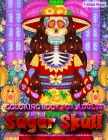 Coloring Book for Adults - Sugar Skulls: Coloring Book for Grown-Ups Featuring Beautiful Skull Coloring Page to Help Relieve Stress and Anxiety - Mind Cover Image