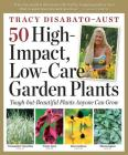 50 High-Impact, Low-Care Garden Plants Cover Image
