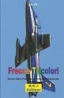 Frecce Tricolori: Storia della Pattuglia Acrobatica Nazionale Cover Image