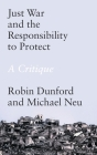 Just War and the Responsibility to Protect: A Critique Cover Image