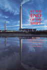 At the End of the Shift: Mines and Single-Industry Towns in Northern Ontario Cover Image
