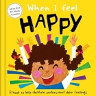 When I Feel Happy: A Book About Feelings Cover Image