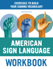 American Sign Language Workbook: Exercises to Build Your Signing Vocabulary Cover Image