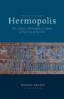 The Path to the New Hermopolis: The History, Philosophy, and Future of the City of Hermes Cover Image