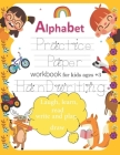 handwriting practice paper: workbook practice books for kids Ages 3-5. ABC print handwriting book, Alphabet Handwriting Practice and Trace workboo Cover Image